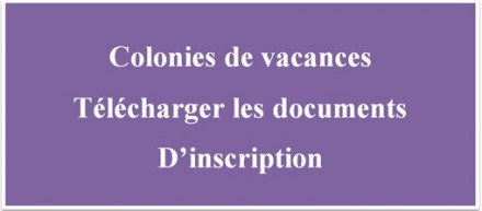 Colonies de vacances enfant Télécharger les documents d'inscription