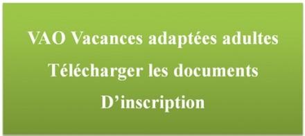 VAO Vacances adaptées adultes Télécharger les documents d'inscription